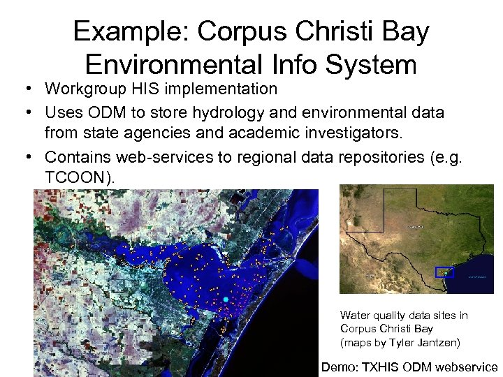 Example: Corpus Christi Bay Environmental Info System • Workgroup HIS implementation • Uses ODM
