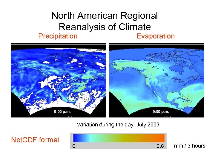 North American Regional Reanalysis of Climate Precipitation Evaporation Variation during the day, July 2003
