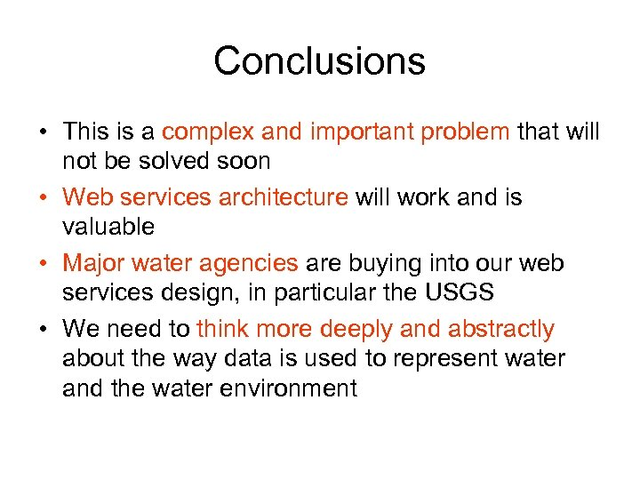 Conclusions • This is a complex and important problem that will not be solved