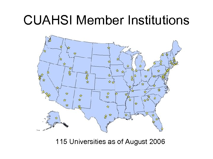 CUAHSI Member Institutions 115 Universities as of August 2006