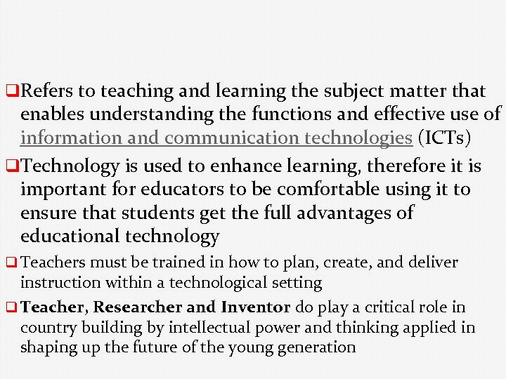 q. Refers to teaching and learning the subject matter that enables understanding the functions