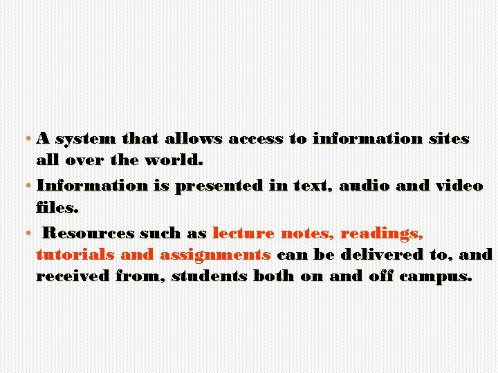 • A system that allows access to information sites all over the world.