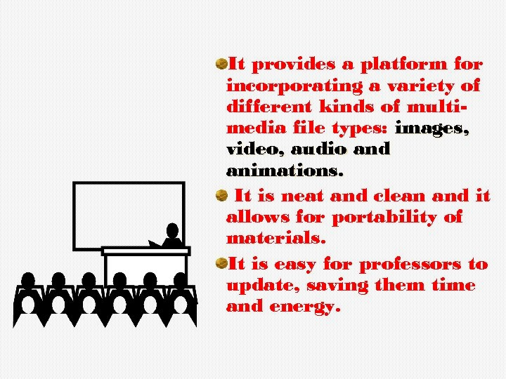 It provides a platform for incorporating a variety of different kinds of multimedia file