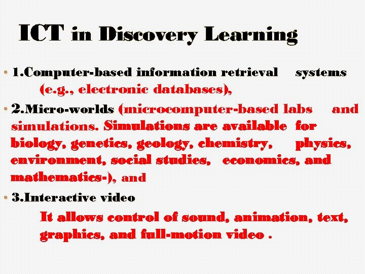 ICT in Discovery Learning • 1. Computer-based information retrieval systems (e. g. , electronic
