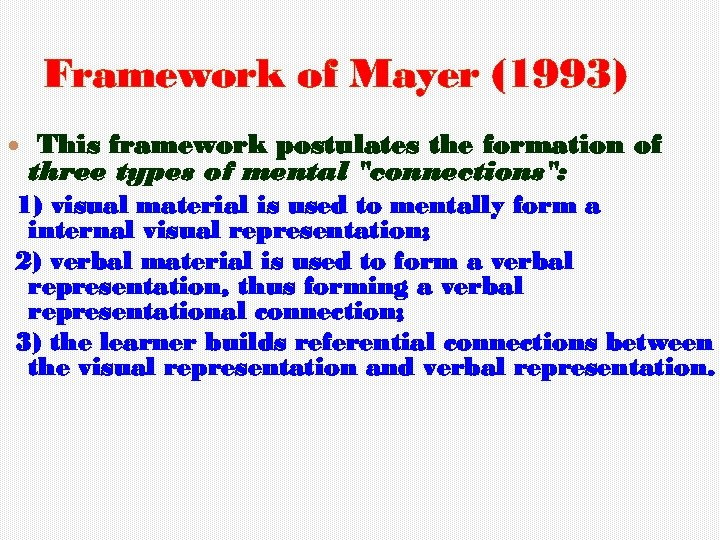 Framework of Mayer (1993) This framework postulates the formation of three types of