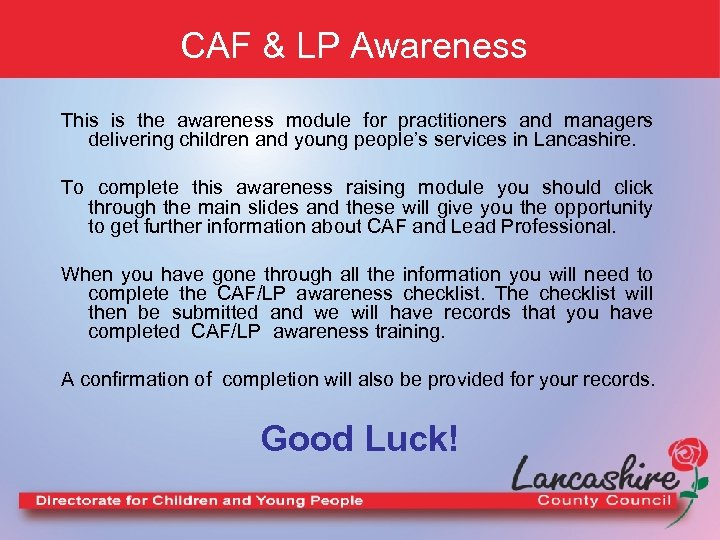 CAF & LP Awareness This is the awareness module for practitioners and managers delivering
