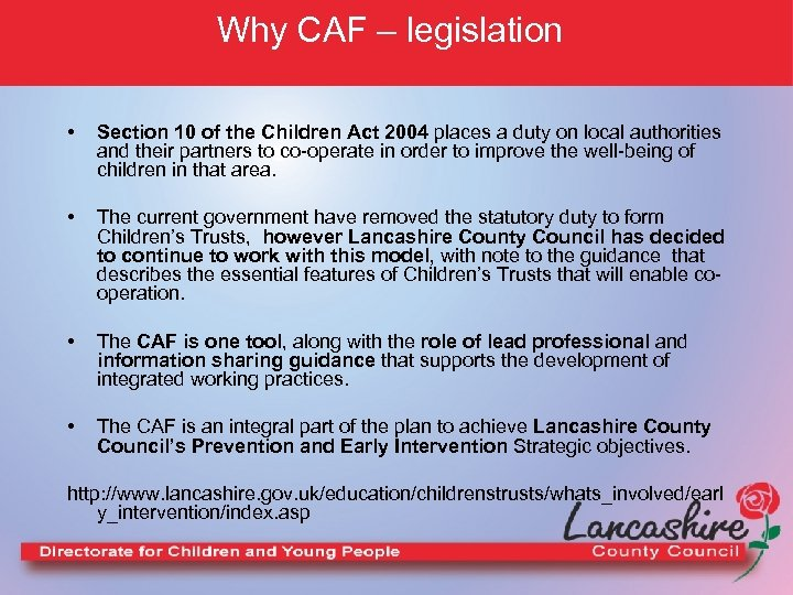 Why CAF – legislation • Section 10 of the Children Act 2004 places a