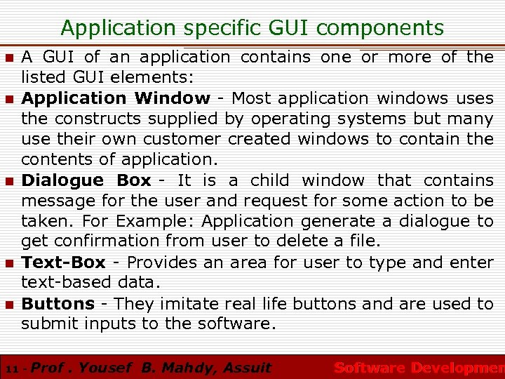 Application specific GUI components n n n A GUI of an application contains one