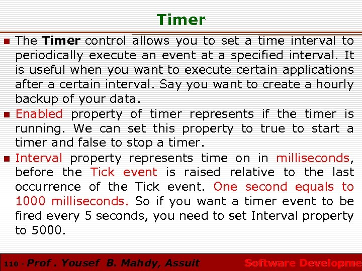 Timer n n n The Timer control allows you to set a time interval