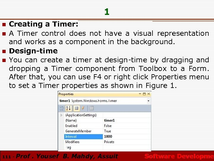 1 n n Creating a Timer: A Timer control does not have a visual