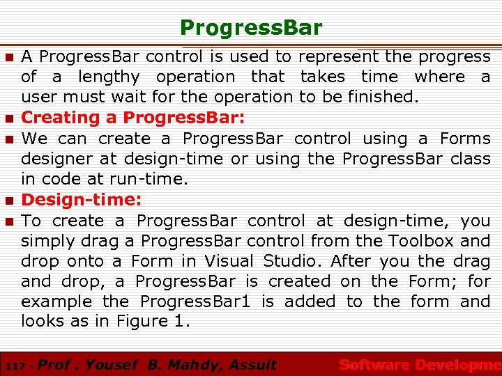 Progress. Bar n n n A Progress. Bar control is used to represent the