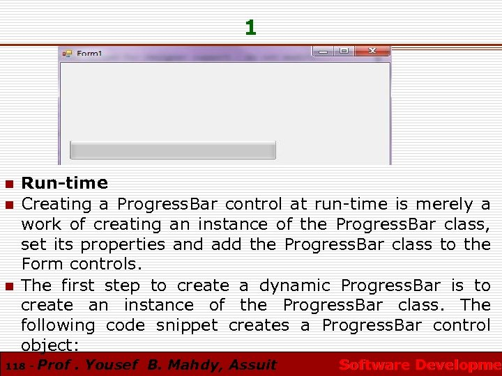 1 n n n Run-time Creating a Progress. Bar control at run-time is merely