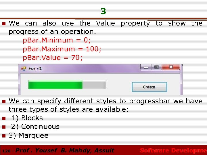 3 n We can also use the Value property to show the progress of