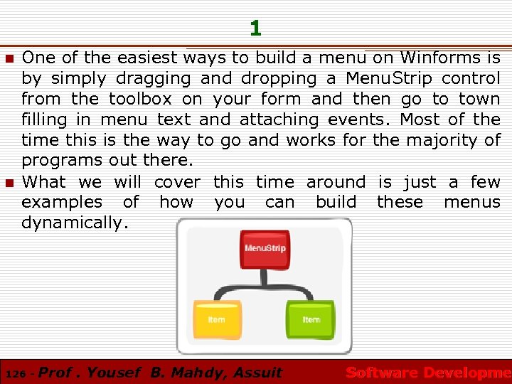 1 n n One of the easiest ways to build a menu on Winforms