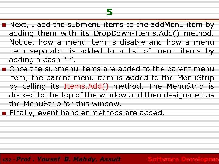 5 n n n Next, I add the submenu items to the add. Menu