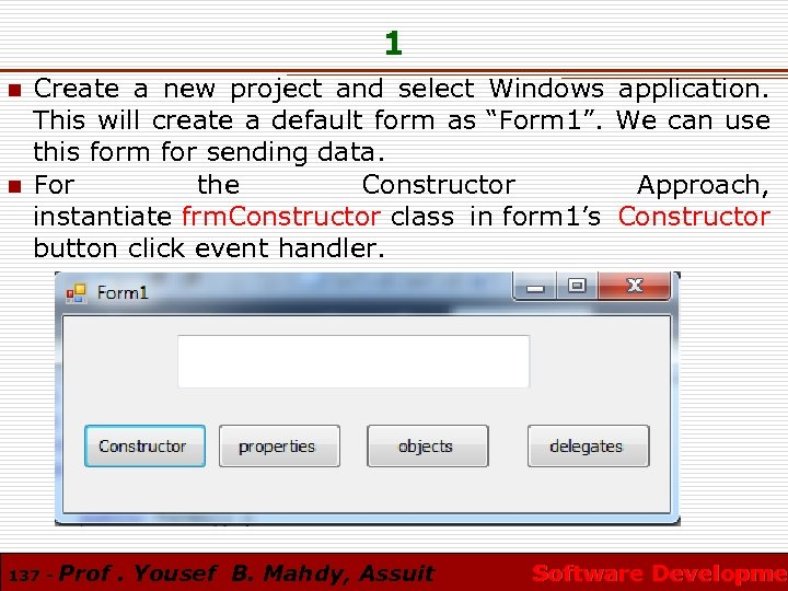 1 n n Create a new project and select Windows application. This will create