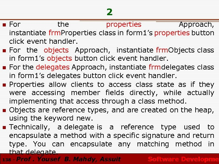 2 n n n For the properties Approach, instantiate frm. Properties class in form