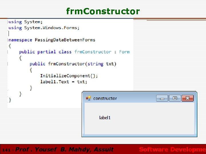 frm. Constructor 141 - Prof. Yousef B. Mahdy, Assuit Software Developmen Software Developme
