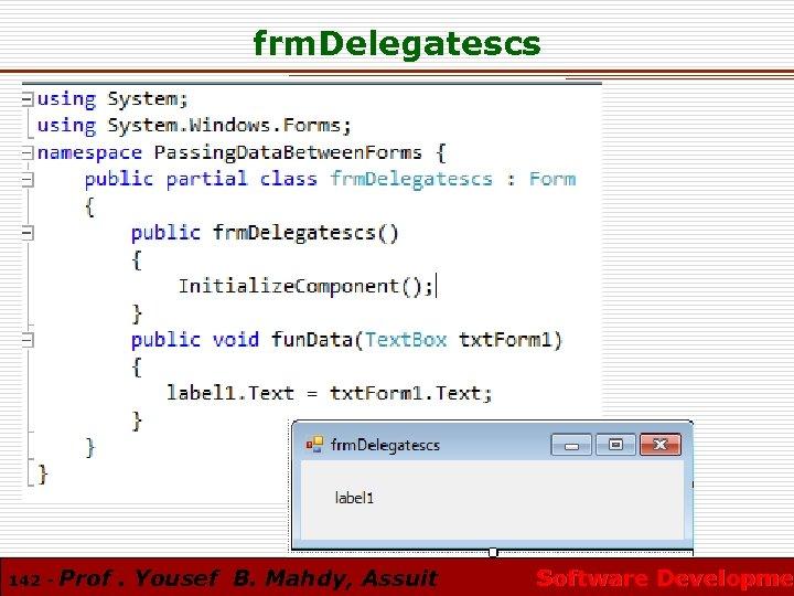 frm. Delegatescs 142 - Prof. Yousef B. Mahdy, Assuit Software Developmen Software Developme