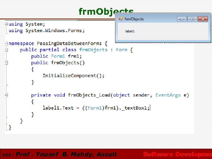 frm. Objects 143 - Prof. Yousef B. Mahdy, Assuit Software Developmen Software Developme