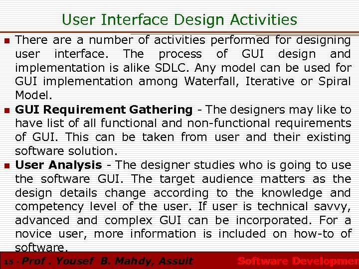 User Interface Design Activities n n n There a number of activities performed for