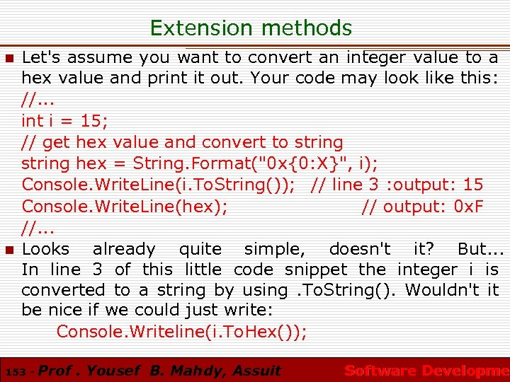 Extension methods n n Let's assume you want to convert an integer value to