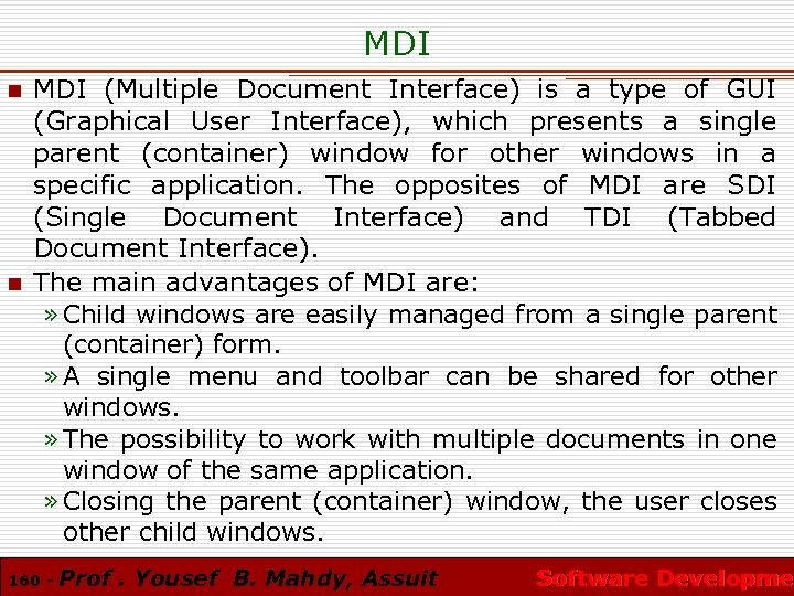 MDI n n MDI (Multiple Document Interface) is a type of GUI (Graphical User