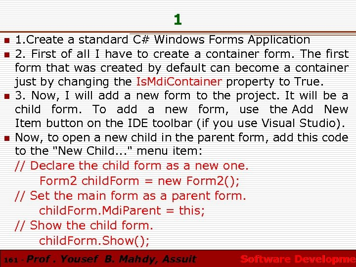 1 n n 1. Create a standard C# Windows Forms Application 2. First of