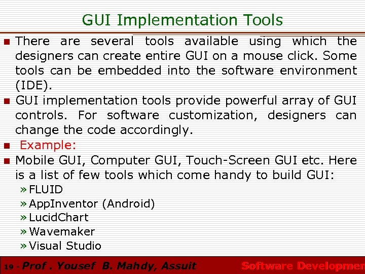 GUI Implementation Tools n n There are several tools available using which the designers