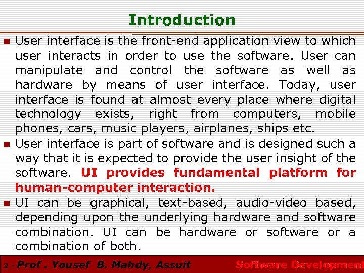 Introduction n 2 - User interface is the front-end application view to which user