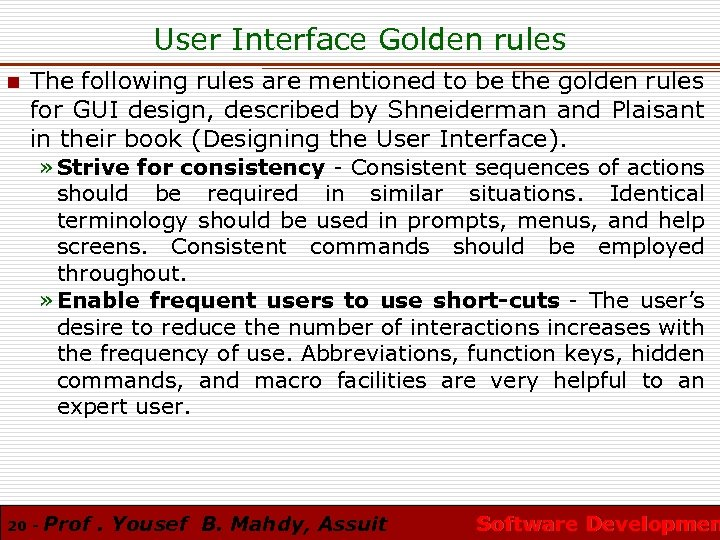 User Interface Golden rules n The following rules are mentioned to be the golden