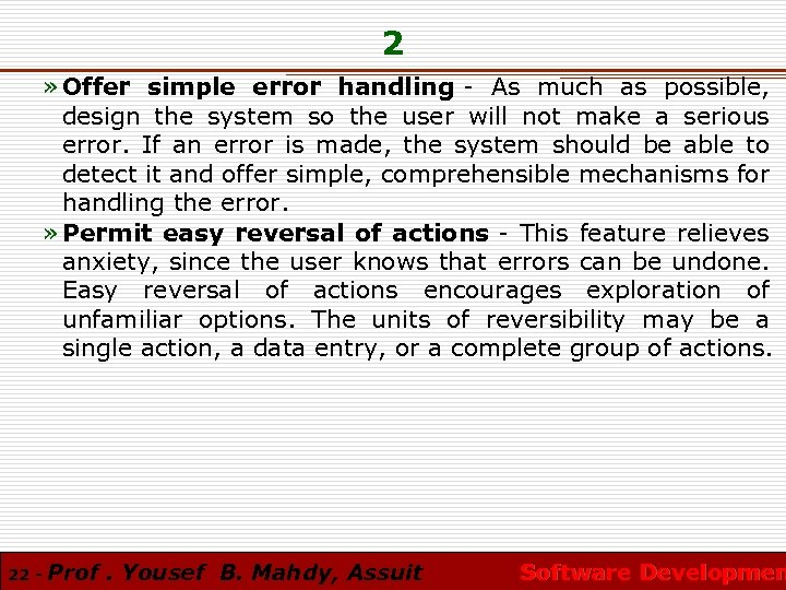 2 » Offer simple error handling - As much as possible, design the system