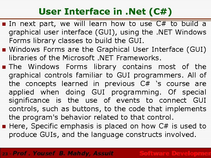 User Interface in. Net (C#) n n In next part, we will learn how