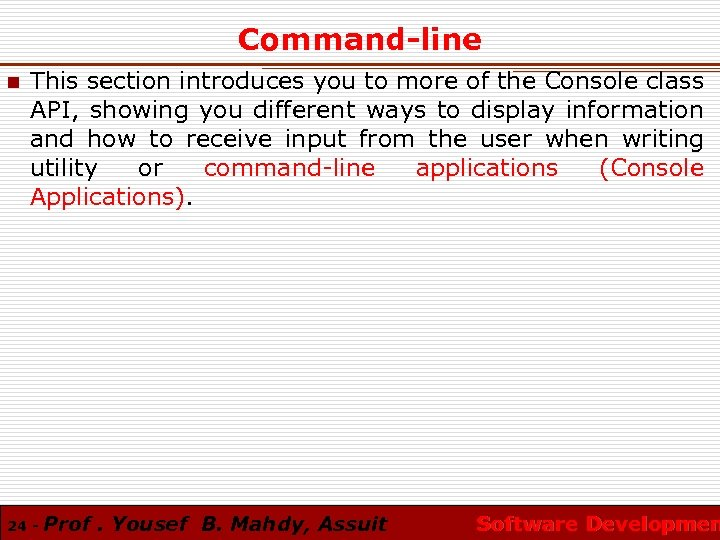 Command-line n This section introduces you to more of the Console class API, showing