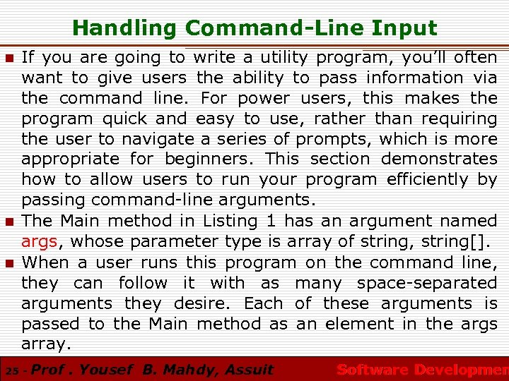 Handling Command-Line Input n n n If you are going to write a utility