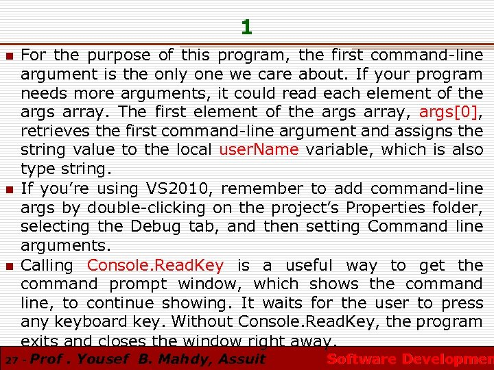 1 n n n For the purpose of this program, the first command-line argument