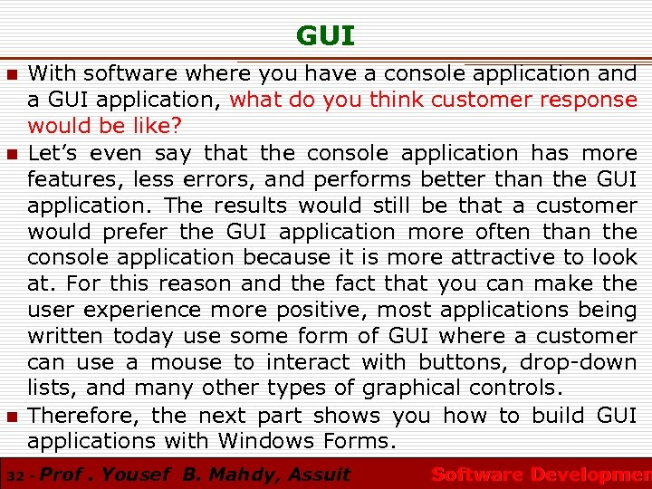 GUI n n n With software where you have a console application and a