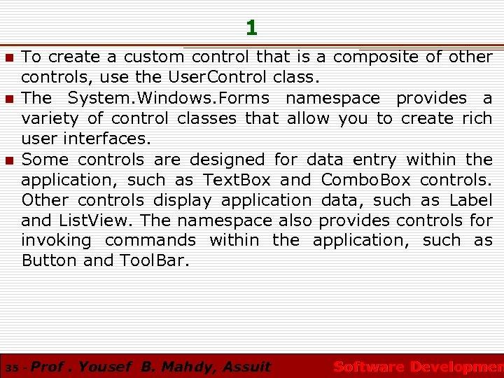 1 n n n To create a custom control that is a composite of