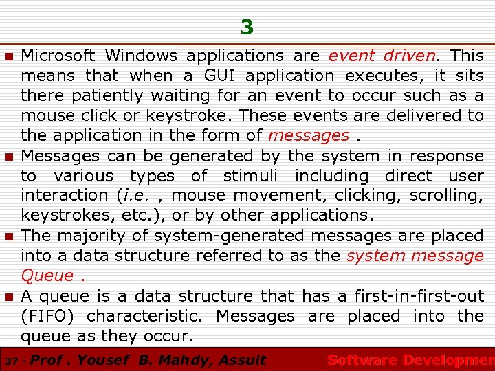 3 n n Microsoft Windows applications are event driven. This means that when a