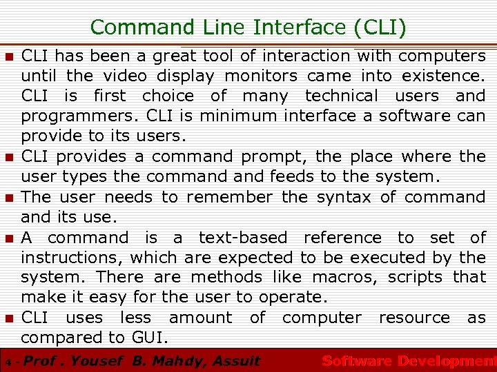 Command Line Interface (CLI) n n n 4 - CLI has been a great