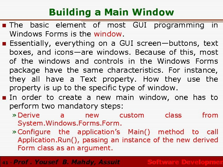 Building a Main Window n n n The basic element of most GUI programming