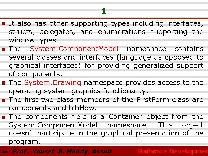 1 n n n It also has other supporting types including interfaces, structs, delegates,