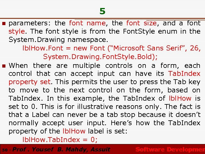5 n n parameters: the font name, the font size, and a font style.