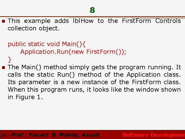 8 n n This example adds lbl. How to the First. Form Controls collection