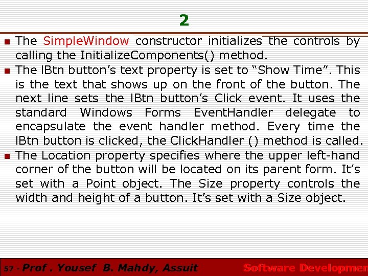 2 n n n The Simple. Window constructor initializes the controls by calling the