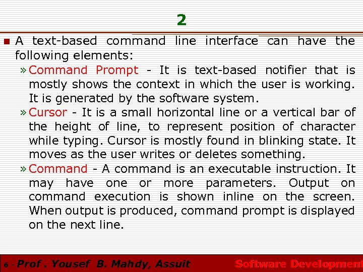 2 n 6 - A text-based command line interface can have the following elements: