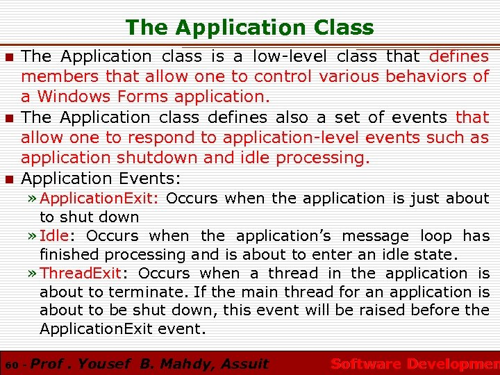 The Application Class n n n The Application class is a low-level class that