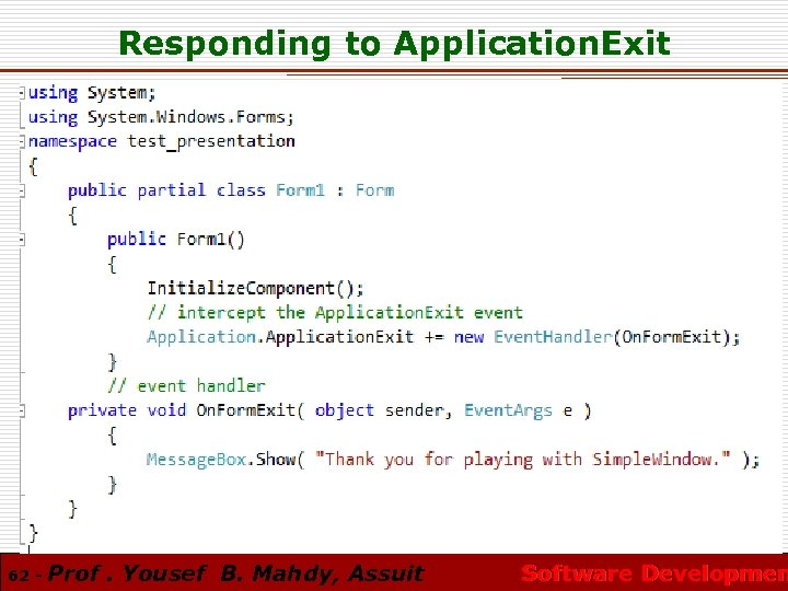 Responding to Application. Exit 62 - Prof. Yousef B. Mahdy, Assuit Software Developmen