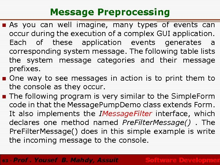 Message Preprocessing n n n As you can well imagine, many types of events