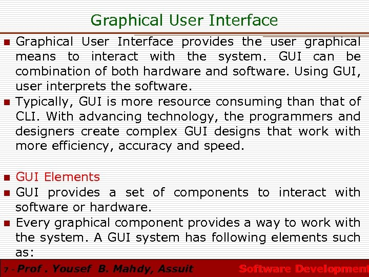 Graphical User Interface n n n 7 - Graphical User Interface provides the user